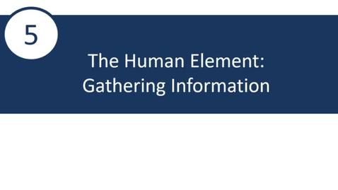 Thumbnail for entry 5 - Human Element Gathering Information