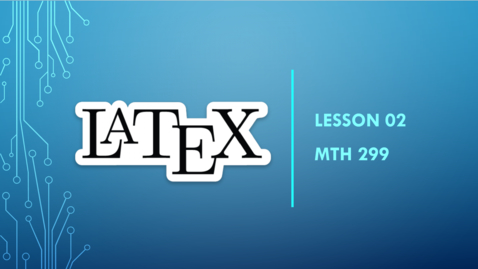 Thumbnail for entry LaTeX Lesson 02 - Typing HW