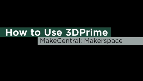 Thumbnail for entry How to Use 3DPrime