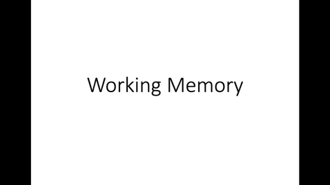 Thumbnail for entry Working Memory