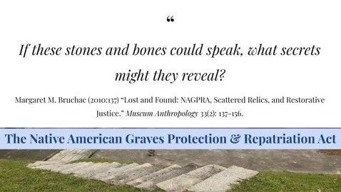 Thumbnail for entry Archaeological Ethics and Legislation, Part II - NAGPRA