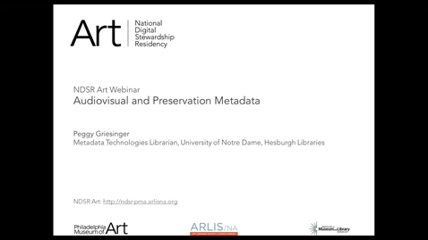 Thumbnail for entry A/V and Preservation Metadata with Peggy Griesinger