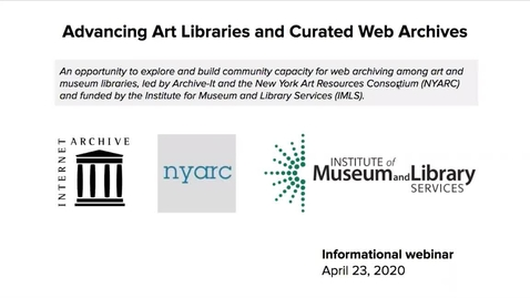 Thumbnail for entry Advancing Art Libraries and Curated Web Archives: Web Archiving SIG Meeting