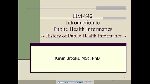 Thumbnail for entry HM842 Module2HistoryandMajorDevelopmentsinPublicHealthInformatics