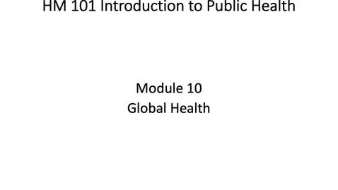 Thumbnail for entry HM 101 Global Health lambert Presentation1[1]  -  Read-Only.mp4