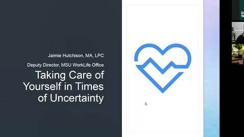 Thumbnail for entry Taking Care of Yourself in Times of Uncertainty