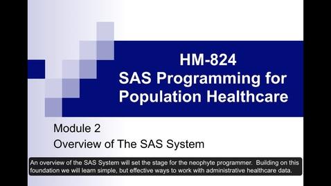 Thumbnail for entry HM824 sec730 OverviewOfSAS_HM824Mod2