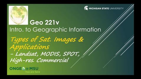 Thumbnail for entry Geo 221v: Types of Satellite Images & Applications