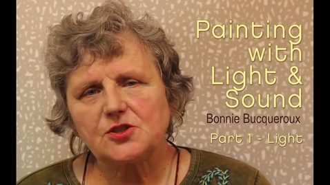Thumbnail for entry Painting with Light and Sound - Part 1 - Light
