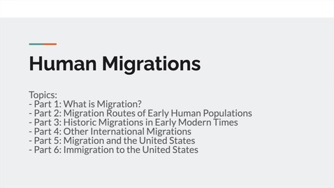 Thumbnail for entry GEO151: Introduction to Lesson Module: Human Migrations