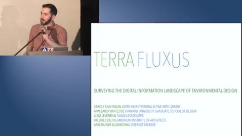 Thumbnail for entry Terra Fluxus: Surveying the Digital Information Landscape of Environmental Design