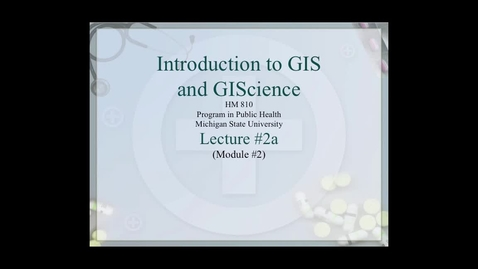 Thumbnail for entry HM810 sec730 GIS-PH-Lecture-2a