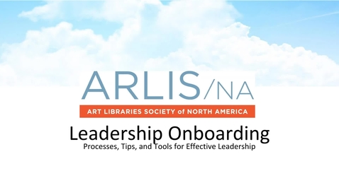 Thumbnail for entry ARLIS/NA Leadership Onboarding Webinar 2017