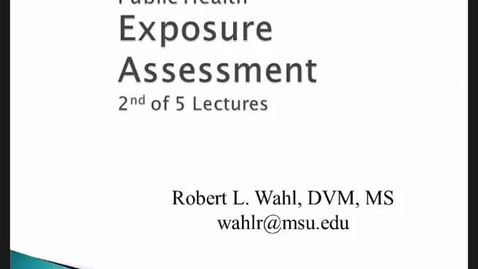 Thumbnail for entry HM816 Modules-56-and-7-Exposure-Assessment-Lecture-2