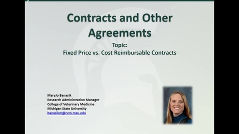Thumbnail for entry Contracts and Other Agreements: Fixed Price vs. Cost Reimbursable Contracts (M. Banasik)