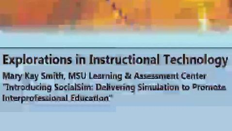 "Thumbnail for entry Mary Kay Smith ""Introducing SocialSim: Delivering Simulation to Promote Interprofessional Education"" 9-30-16"