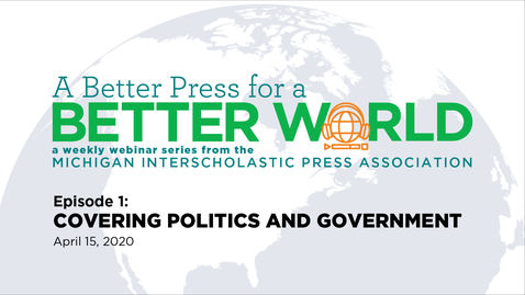 Thumbnail for entry A Better Press for a Better World: Covering Politics and Government