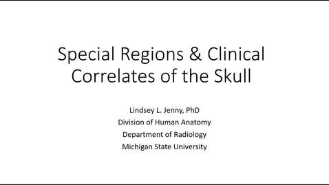 Thumbnail for entry Special Regions & Clinical Correlates of the Skull