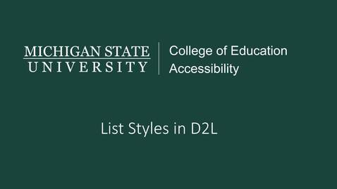 Thumbnail for entry D2L List Styles Tutorial