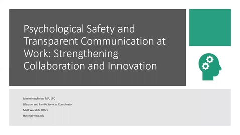Thumbnail for entry Psychological Safety and Transparent Communication at Work: Strengthening Collaboration and Innovation