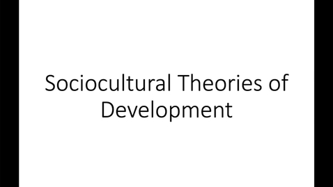 Thumbnail for entry Part 5_Sociocultural Theories