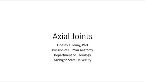 Thumbnail for entry Axial Joints Fall 2020