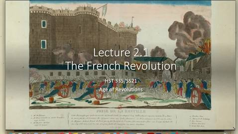 Thumbnail for entry Lecture 2.1 - The French Revolution - Part 1