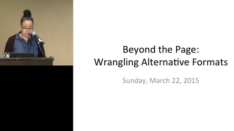 Thumbnail for entry Beyond the Page: Wrangling Alternative Formats