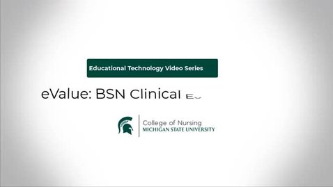 Thumbnail for entry eValue: BSN Clinical Evaluation Tool