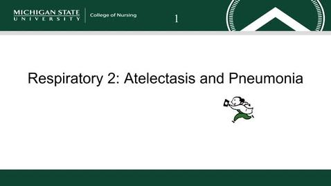 Thumbnail for entry Respiratory 2: Atelectasis and Pneumonia