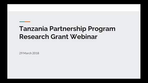 Thumbnail for entry Tanzania Partnership Program Research Grant Webinar