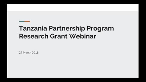 Thumbnail for entry Tanzania Partnership Program Research Grant Webinar