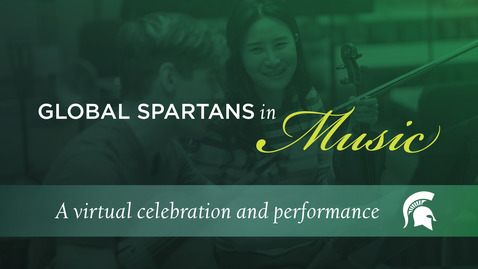 Thumbnail for entry Global Spartans in Music: A virtual celebration and performance