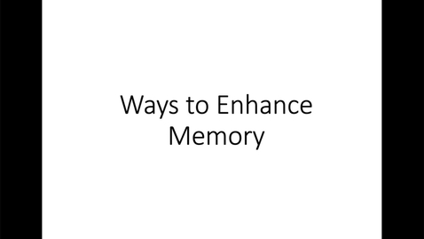 Thumbnail for entry Ways to Enhance Memory
