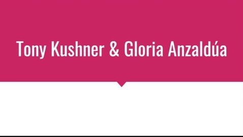 Thumbnail for entry Tony Kushner & Gloria Anzaldúa