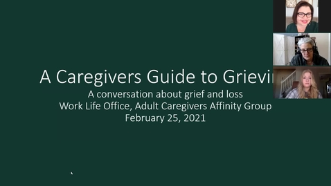 Thumbnail for entry Adult Caregivers Affinity Group: A Caregivers Guide to Grieving