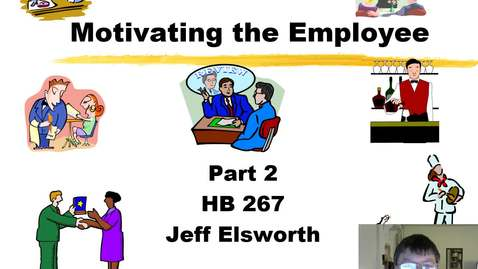Thumbnail for entry HB 267 Motivating the Employee Part 2