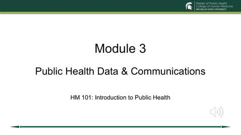 Thumbnail for entry HM 101 Module 3 Public Health Data & Communications Moyer 072120