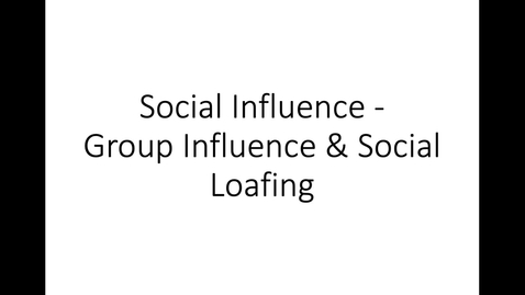 Thumbnail for entry Group Influence_Social Facilitation and Social Loafing
