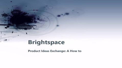 Thumbnail for entry How To: Using the Brightspace (D2L) Product Ideas Exchange