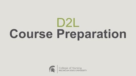 Thumbnail for entry D2L Course Preparation