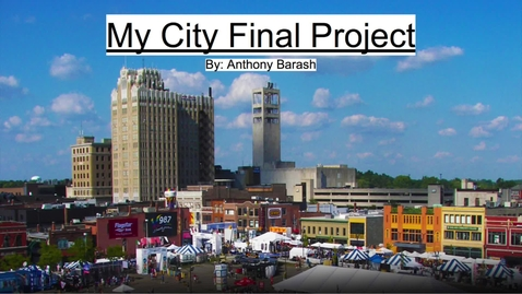 Thumbnail for entry My City Final Project_UP 100_Anthony Barash