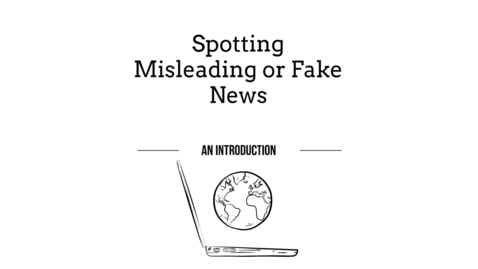 Thumbnail for entry Fake or Misleading News: An Introduction