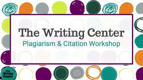 Thumbnail for entry 21SS_ Plagiarism & Citation Asynchronous Workshop