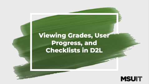Thumbnail for entry Viewing Grades, User Progress, and Checklists in D2L