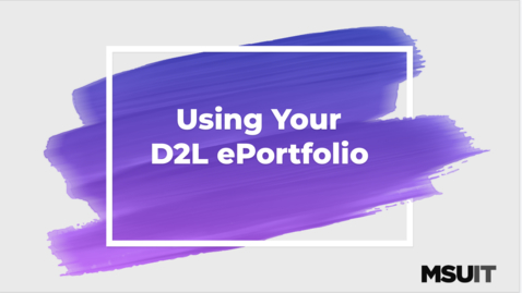 Thumbnail for entry Using Your D2L ePortfolio