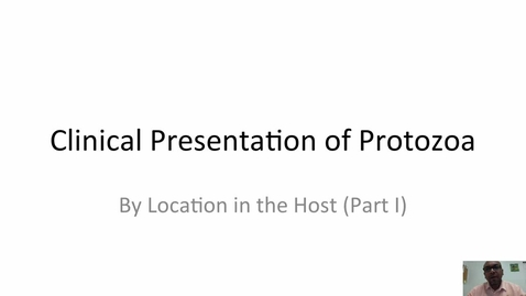 Thumbnail for entry HM-863-Module-9-Clinical-Presentation-of-Protozoa-by-Location-in-the-Host
