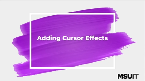 Thumbnail for entry IT Virtual Workshop - Adding Cursor Effects in Camtasia