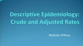Thumbnail for entry HM803 Descriptive Epidemiology Crude and Adjusted Rates
