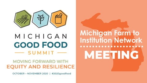 Thumbnail for entry 2020 Summit - Farm to Institution: Pandemic Updates from the Field - MFIN October Network Meeting